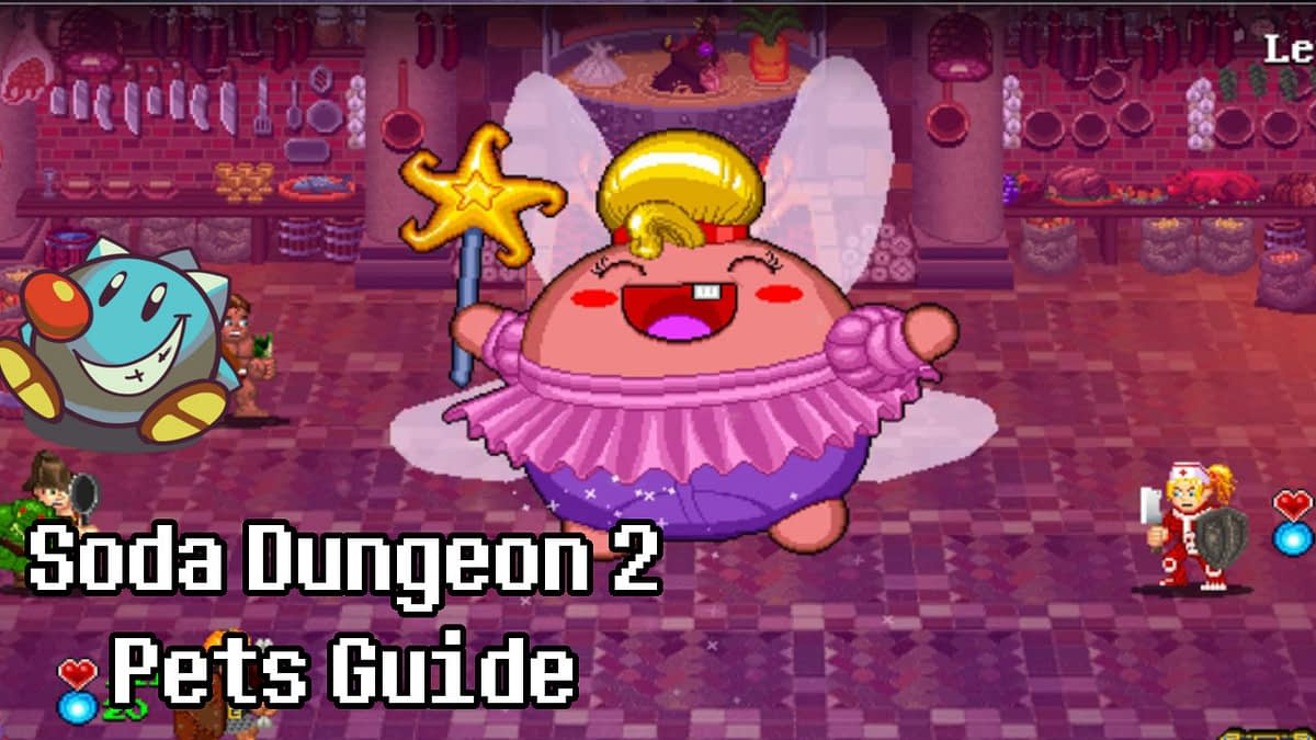 Soda Dungeon 2 Best Pets Guide