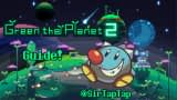 Green The Planet 2 Guide