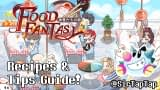 Food Fantasy Complete Guide & All Recipes