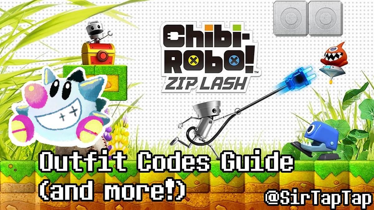 Chibi-Robo Zip Lash Guide & Outfit Codes!