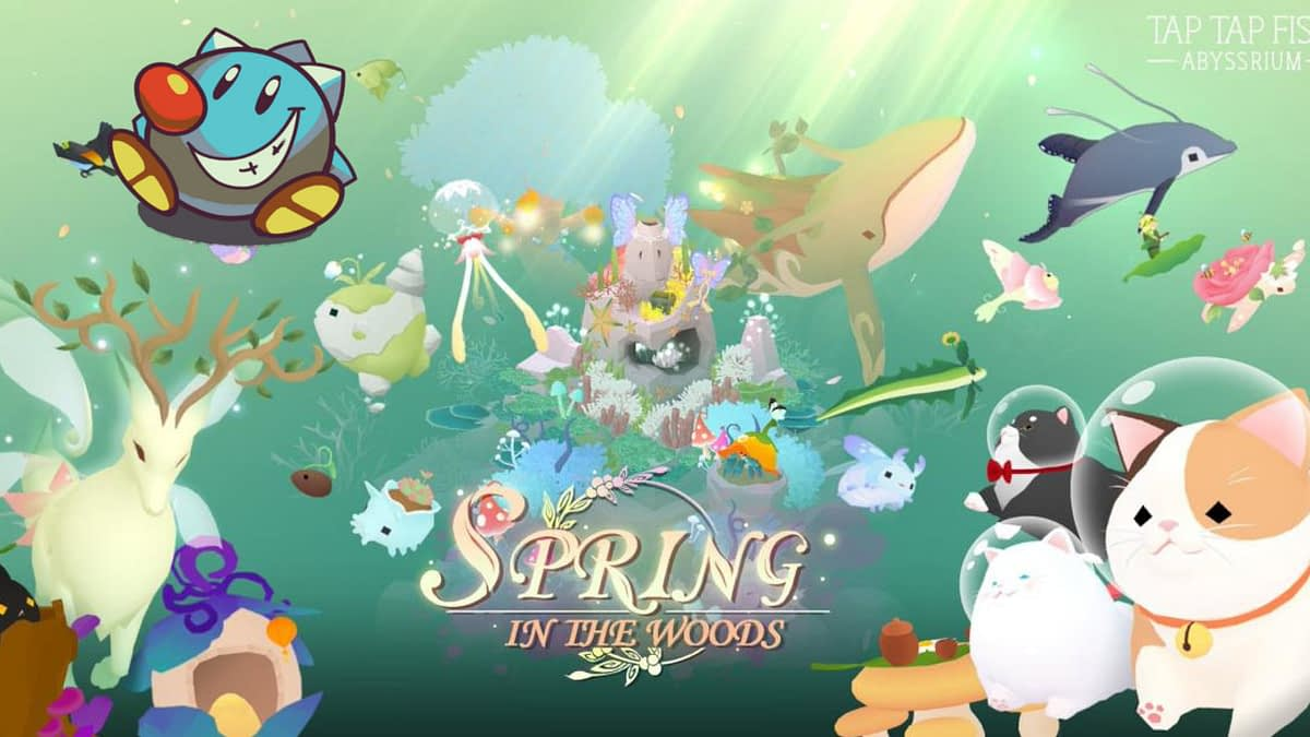 Tap Tap Fish AbyssRium Spring In The Woods 2021 Event Guide